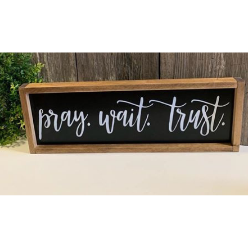 Pray Wait Trust Framed Farmhouse Decor