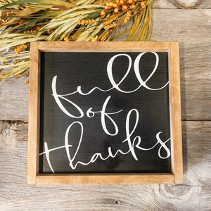 Full of Thanks - Framed Sign