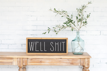 Well Shit Wood Sign - 21.5""