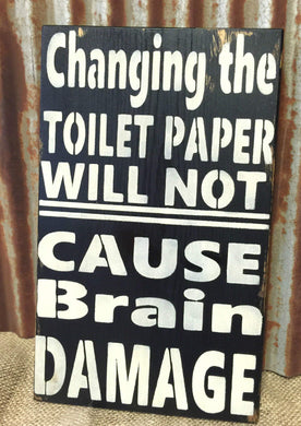 Changing the Toilet Paper Will Not Cause Brain Damage
