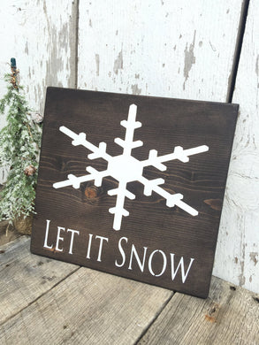 Let it Snow Dark Stained