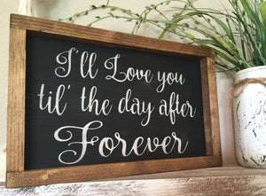 Rustic Wedding Decor- Wedding Sign - Farmhouse Style - Rustic Wood Sign - Bedroom Decor - I'll Love you Forever - Wedding Gift