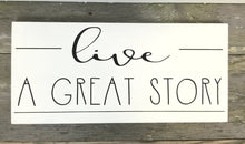 Live a Great Story Wood Sign - Farmhouse Sign - Farmhouse Decor - Gallery Wall Sign - Cottage Sign - Rustic Wood Sign - Rustic Home Decor