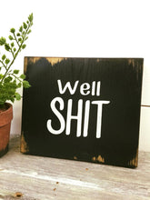 Rustic Wood Sign - Rustic Home Decor - Office Decor - Gift for boss - Gift for Co-worker - Shit Sign - Funny Wood Sign - Shelf Sitter