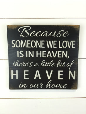Black Heaven Sign - Because Someone We Love is in Heaven