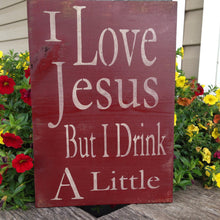 I Love Jesus But I Drink A Little - Rustic Wood sign - Drinking Sign - Gift for Him - Gift for her - Funny Wood Sign - I love Jesus sign