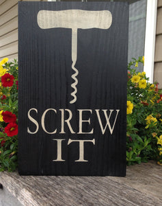 Wine Sign - Rustic Sign - Corkscrew wood sign - Home Decor - Wood Sign - Hand Painted Sign - Screw It Sign - Wall Hanging