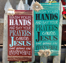 Wash Your Hands And Say Your Prayers Cause Jesus And Germs Are Everywhere - Bathroom Sign - Rustic Wood Sign - Rustic bathroom decor