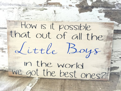 Little Boys - We Got the Best Ones