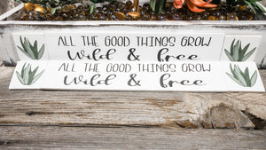 All Good Things Grow Wild & Free - Interchangeable Plaques | Box Sold Separately