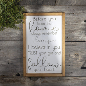 Before Your Leave This Home - Framed Wood Sign- Farmhouse Inspirational Wall Hanging