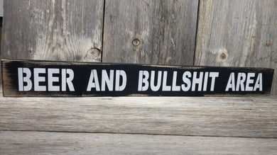 Beer and Bullshit Wood Sign Humorous Gift for Him
