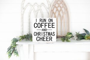 I Run on Coffee and Christmas Cheer - solid - 11.25""