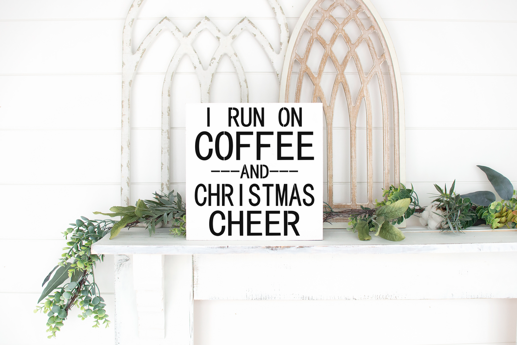 I Run on Coffee and Christmas Cheer - solid - 11.25