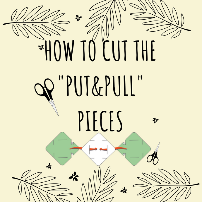 "How to cut the ""Put&Pull"" pieces?"