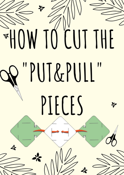 "How to cut the ""Put&Pull"" pieces"