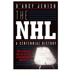 The NHL: 100 Years of On-Ice Action & Boardroom Battles Paperback Book