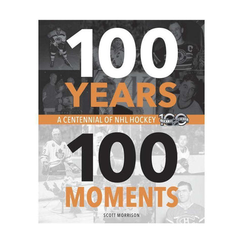 100 Years, 100 Moments NHL History Hardcover Book