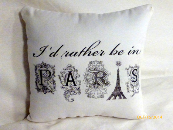 Paris pillows -Vintage French Pillow -Throw Pillow -French Country Decor - Rather be in Paris - Julie Butler Creations