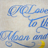 Embroidered Burlap Pillow - Wedding pillow - I Love you to the Moon and Back - Wedding Gift - Julie Butler Creations