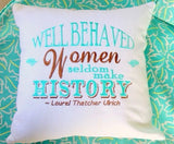 Embroidered pillow cover - pillow cover - gift for her - Well behaved women seldom make history - Julie Butler Creations