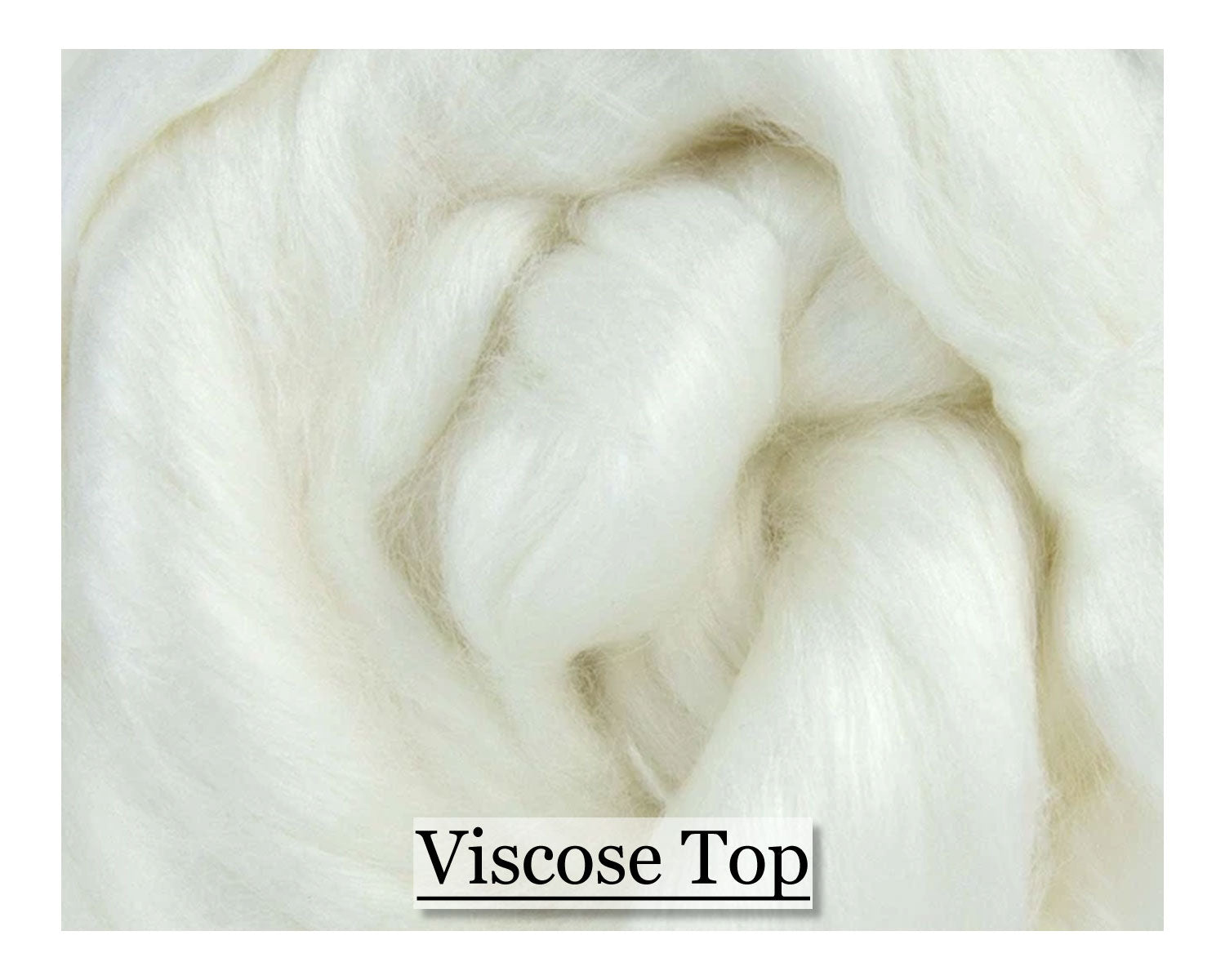 Viscose Top - 1, 2 or 4 oz