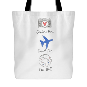 Capture More, Travel Far, Eat Well Tote Bags - White