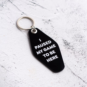 """I Paused My Game"" Keychain - Offensive Crayons"