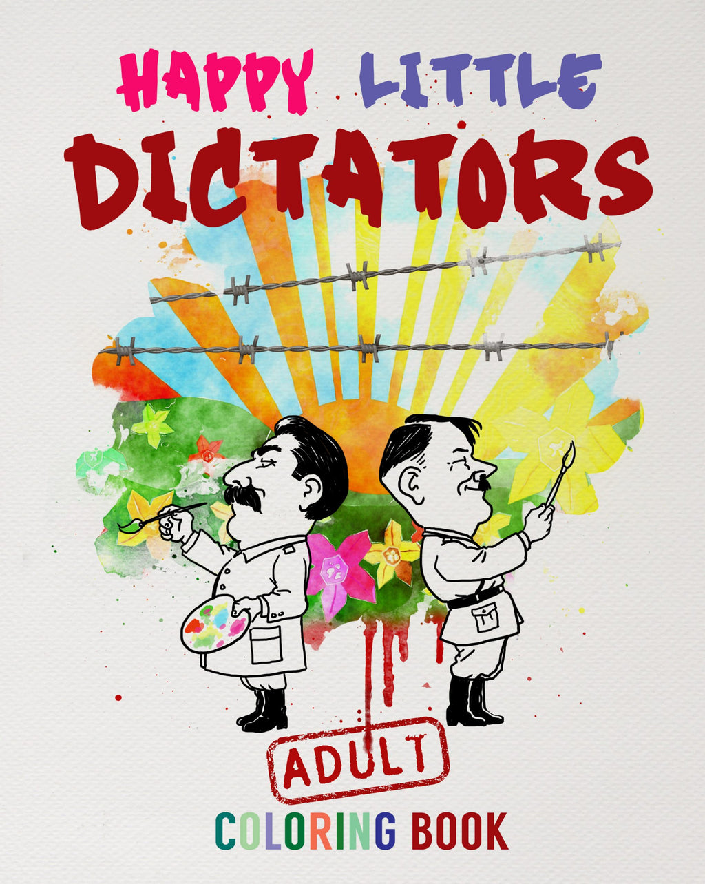 """Happy Little Dictators"" Adult Coloring Book - Offensive Crayons"
