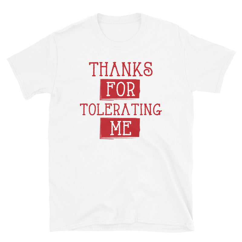 """Thanks for Tolerating Me"" Tee - Offensive Crayons"
