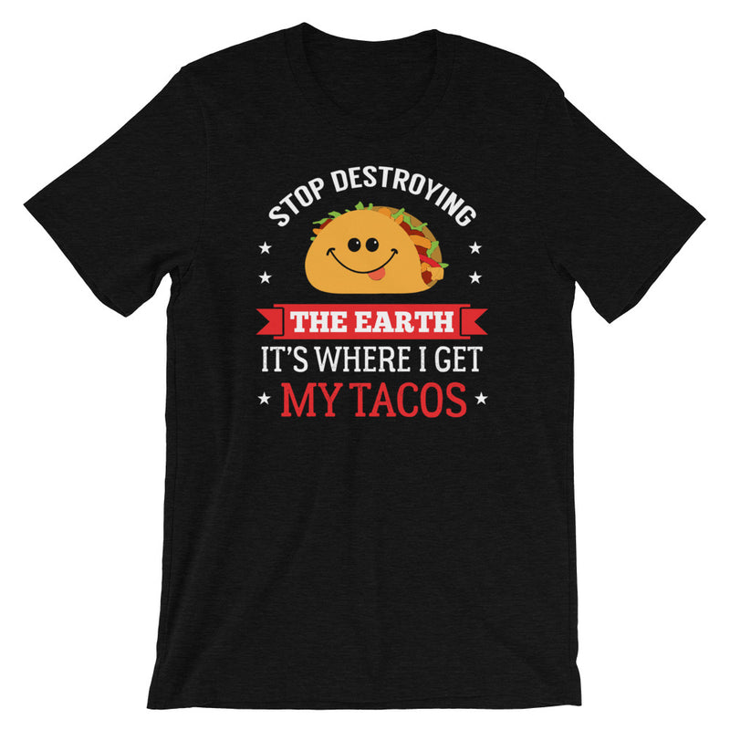 """...It's Where I Get My Tacos"" Tee - Offensive Crayons"