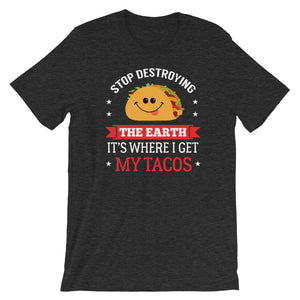 """...It's Where I Get My Tacos"" Tee"
