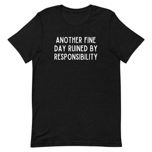 Another Fine Day Tee - Offensive Crayons