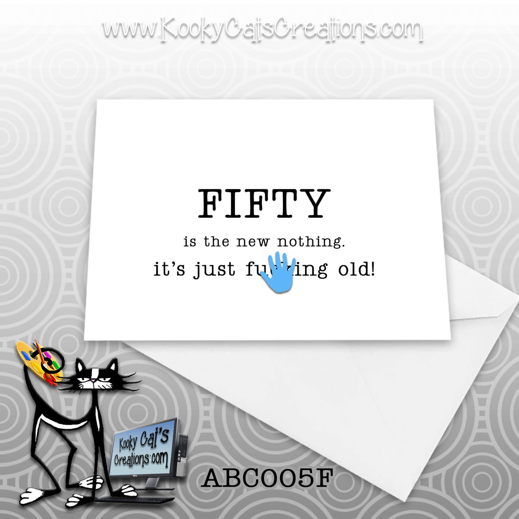 New Fifty (ABC005F) - ADULT Blank Notecard -  Sassy Not Classy, Funny Greeting Card