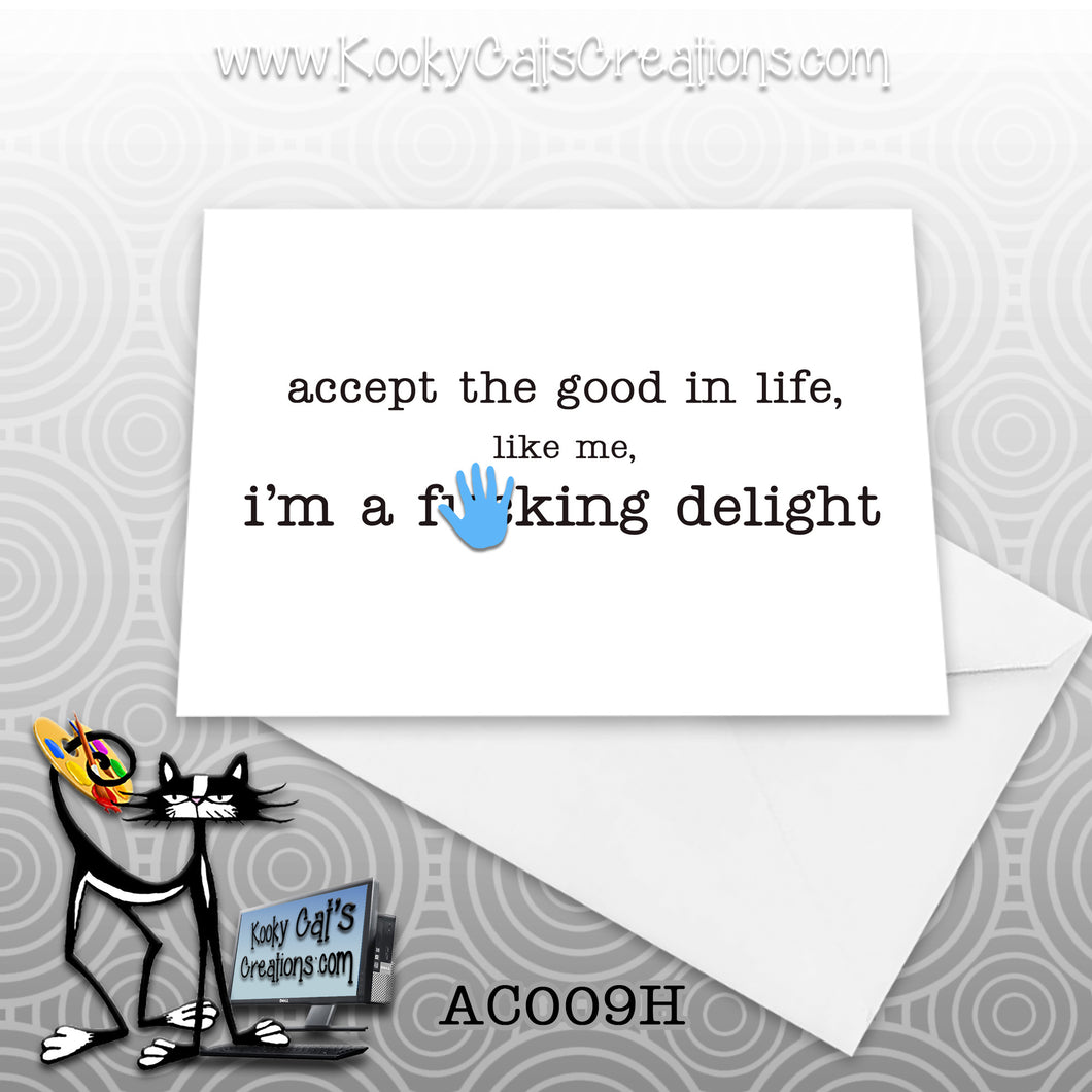 Good In Life (AC009H) - ADULT Blank Notecard -  Sassy Not Classy, Funny Greeting Card