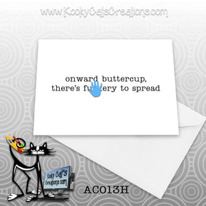 Onward Buttercup (AC013H) - ADULT Blank Notecard -  Sassy Not Classy, Funny Greeting Card