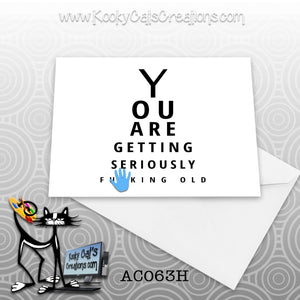 Seriously Old (AC063H) - ADULT Blank Notecard -  Sassy Not Classy, Funny Greeting Card