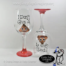 I Don't Give A Poop - Hand Painted Wine Glass - Original Designs by Cathy Kraemer