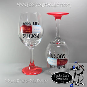 Life Sucks Fukitol - Hand Painted Wine Glass - Original Designs by Cathy Kraemer