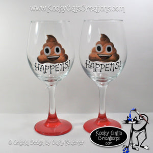Poop Happens - Hand Painted Wine Glass - Original Designs by Cathy Kraemer