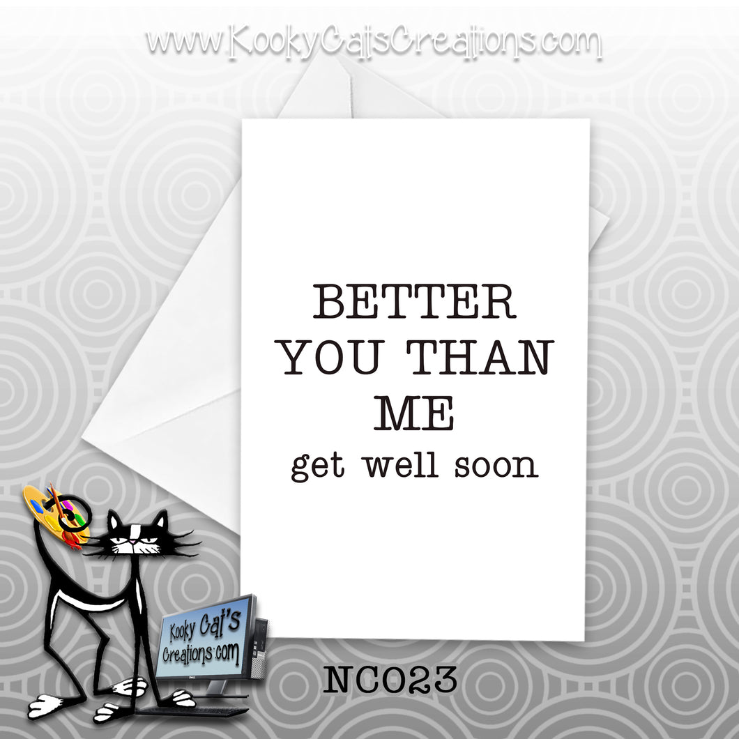 Better You Than Me (NC023) - Blank Notecard -  Sassy Not Classy, Funny Greeting Card