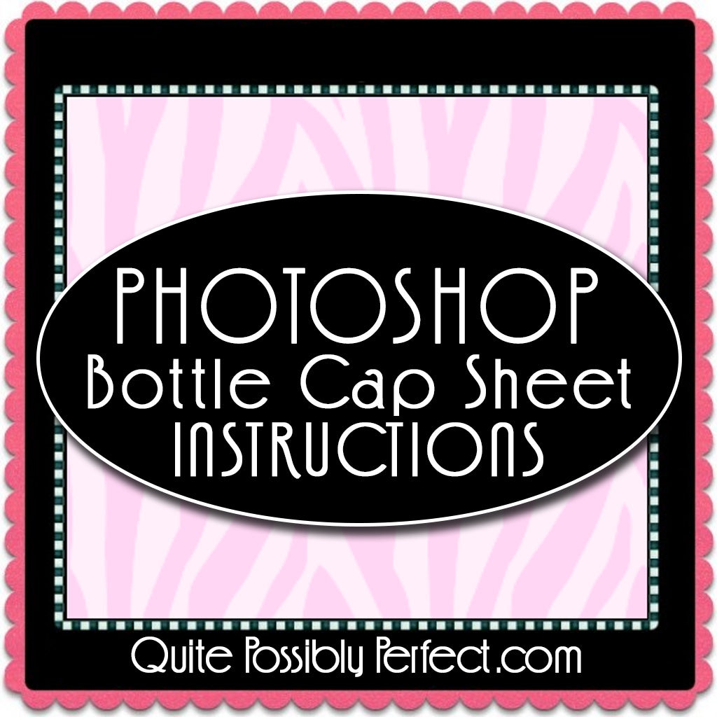 Photoshop Bottle Cap Sheet Instructions