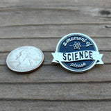 A Moment of Science Enamel Pin