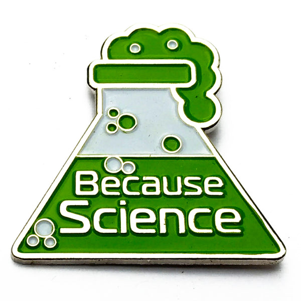 Because Science Enamel Pin