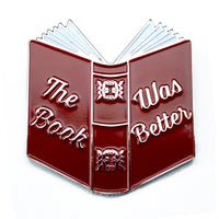 enamel pin the book was better