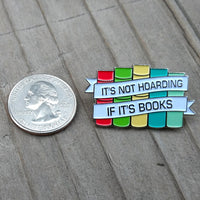 Its not hoarding if its books enamel pin