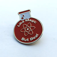 Science Like Magic But Real Enamel Pin