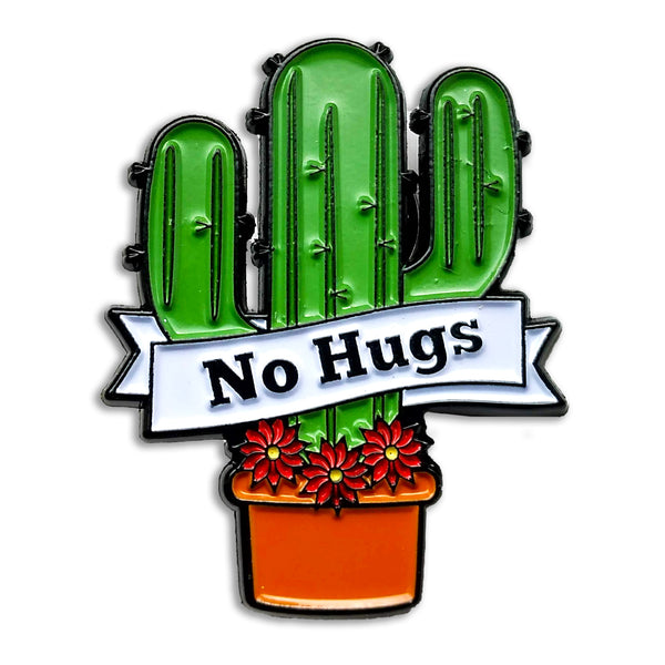 cactus enamel pin that says no hugs