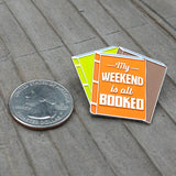 My Weekend is All Booked Enamel Pin