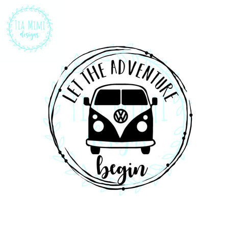 Svg Digital Download Let The Adventure Begin Use With Cricut Silhouette Cameo Cut File For Use With Cutting Machine Tia Mimi Designs